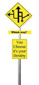 inspirational sign choose your destiny