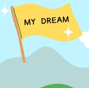 Flag saying MY DREAM
