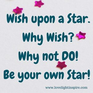 Be your own star! - Love Light Inspiration Quote