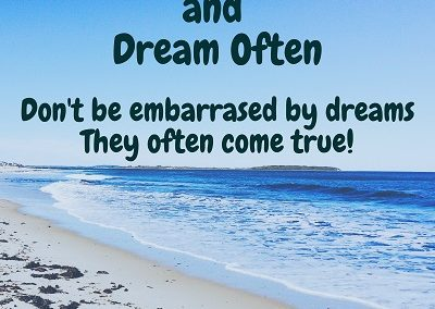 Dream big & dream often - Love Light Inspiration Quote