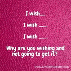 I wish - Love Light Inspiration Quote