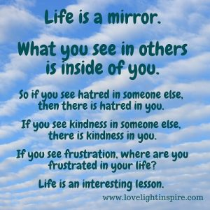 Life is a mirror - Love Light Inspiration Quote