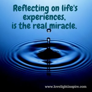 Reflecting on life's experiences - Love Light Inspiration Quote