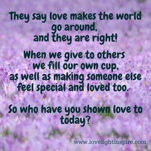 love makes the world go around - Love Light Inspiration Quote