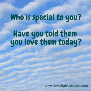 who is special to you_Love Light Inspiration Quote