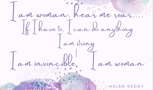 I am Woman - quote Helen Reddy
